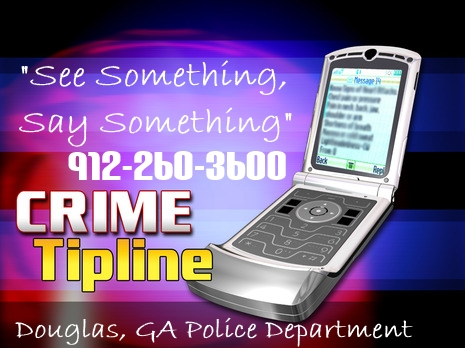 """See Something, Say Something"" Call Crime Tipline at 912-260-3600"