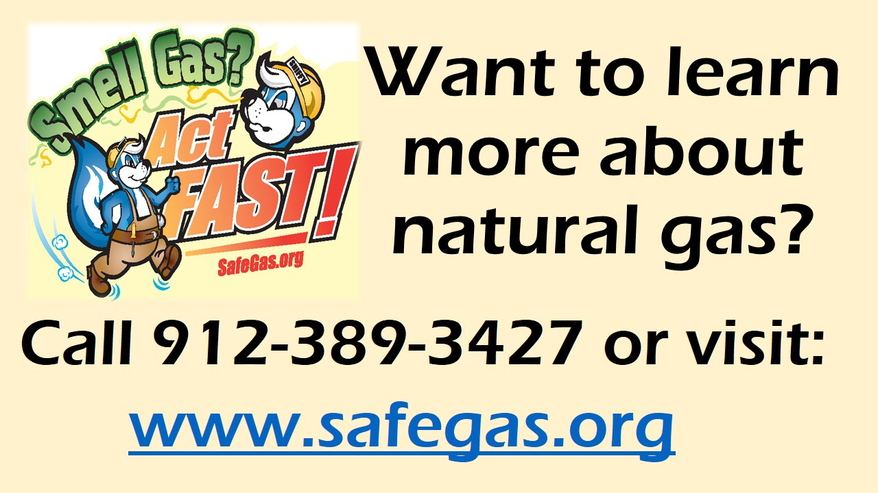 Want to learn more about natural gas? Call 912-389-3427 or visit the Safe Gas website.